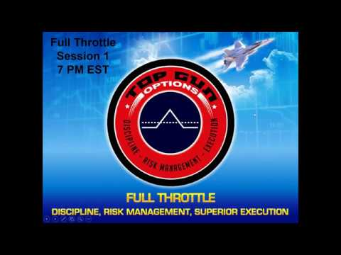 Full Throttle Session 1 - Top Gun Options Methodology, Intel Sources